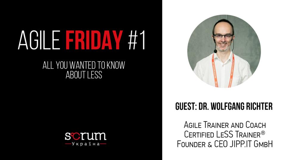Все, что вы хотели знать про LeSS - в первом выпуске Agile Friday