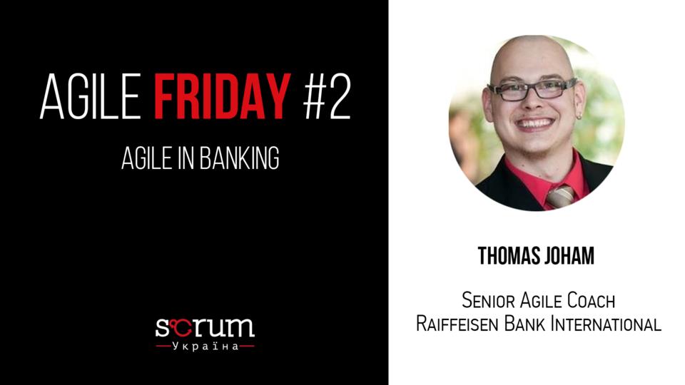 Быть или не быть Agile в банкинге - во втором выпуске Agile Friday